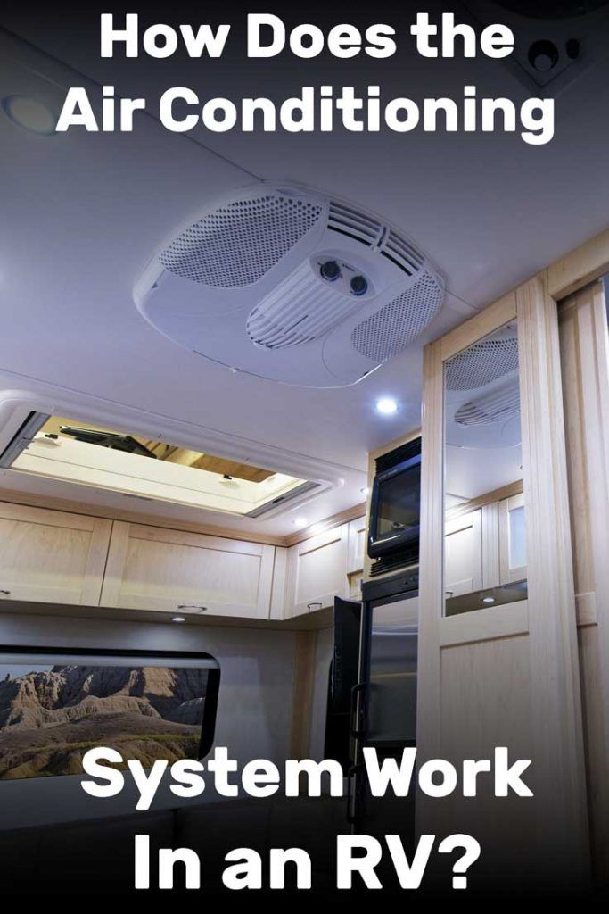 How Does The Air Conditioning System Work In An Rv Air Conditioning System Rv Air Conditioner Rv