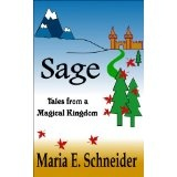 Sage: Tales from a Magical Kingdom (Kindle Edition)By Maria E. Schneider