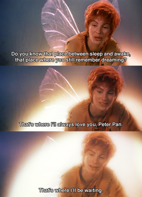 Julia Roberts as Tinkerbell in Hook. My favorite movie quote.