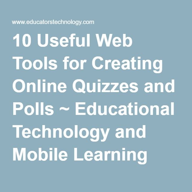 10 Useful Web Tools for Creating Online Quizzes and Polls ~ Educational Technology and Mobile Learning