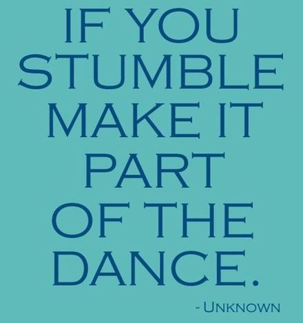 If you stumble, make it part of the dance. #TGIF #calstrength #funfriday