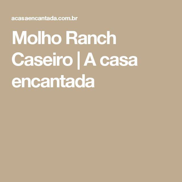 Molho Ranch Caseiro | A casa encantada