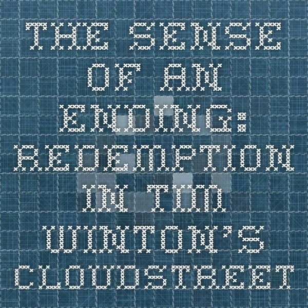 The Sense of an Ending: Redemption in Tim Winton's Cloudstreet