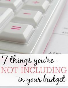 Trying to make a budget, but can't stick to it? Check out these 7 things you're not including in your budget. By being realistic about what your budget needs to include you can make sure that your money is working for you.