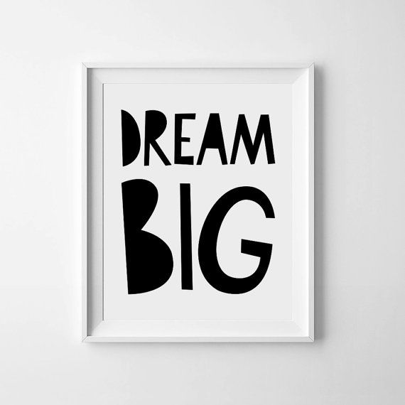 Dream big wall art, nursery decor, baby print, inspirational quote for kids, monochrome sign, scandinavian printable art, typography poster