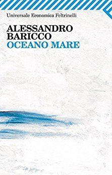 Oceano Mare. Libro che è semplicemente poesia. Non bisogna guardare molto alla storia raccontata, che è un gruppo di naufraghi in una locanda, ma bisogna assaporare ogni frase