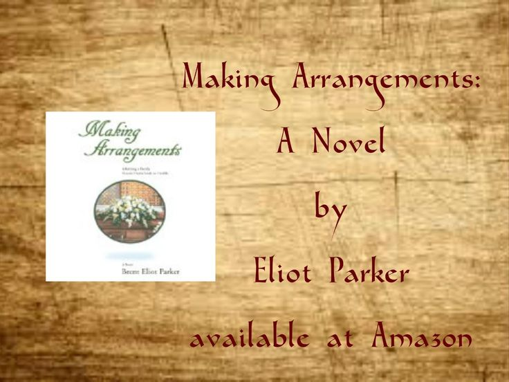Making Arrangements: A Novel By Eliot Parker read about this oddly entertaining read. Karen Writes Murder Blog.