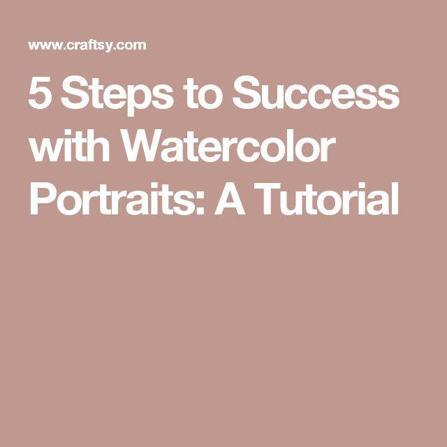 5 Steps to Success with Watercolor Portraits: A Tutorial