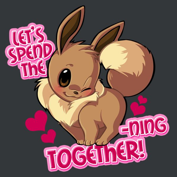 Spend The Eeveening Together - Pokemon Pick Up Lines - Neatorama