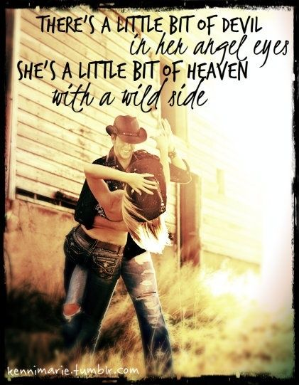 MY FAVORITE COUNTRY SONG.... i literally was listening to this and this was on here <3: Countrygirl, Country Girl, Country Music, Wild Side, Angel Eyes, Song Lyrics, Song Quotes