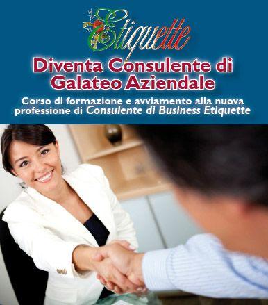 Se ti piacciono le buone maniere e vuoi iniziare una nuova attività, intraprendi la carriera di Consulente di Galateo Aziendale, formato e certificato da Etiquette Academy Italy!