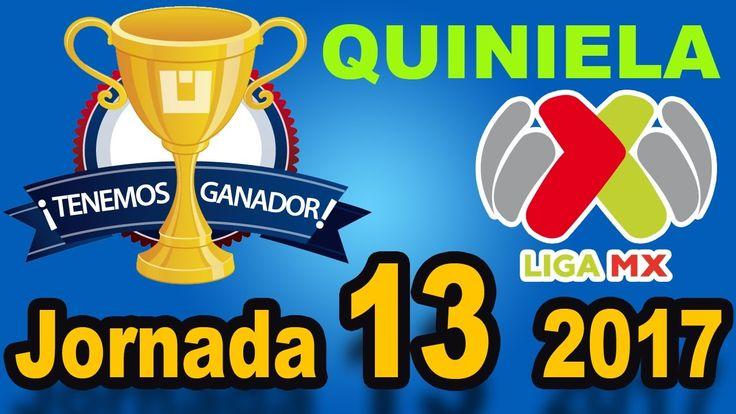 Ganador de la Quiniela Jornada 13 Liga MX ⚽  Quiniela MX