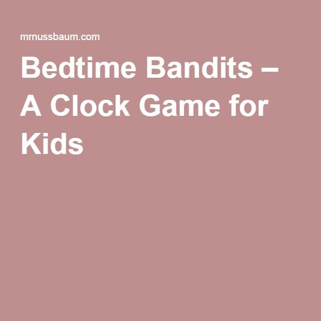 Bedtime Bandits – A Clock Game for Kids «