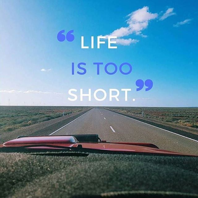 Keep trying to live by this one #lifeIsTooShort #inspiration #Australia #quote #happiness