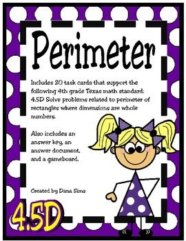 Includes 20 task cards that support the following 4th grade Texas math standard: 4.5D Solve problems related to perimeter of rectangles where dimensions are whole numbers. Also includes an answer key, an answer document, and a gameboard.