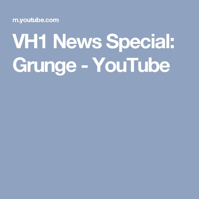 VH1 News Special: Grunge - YouTube