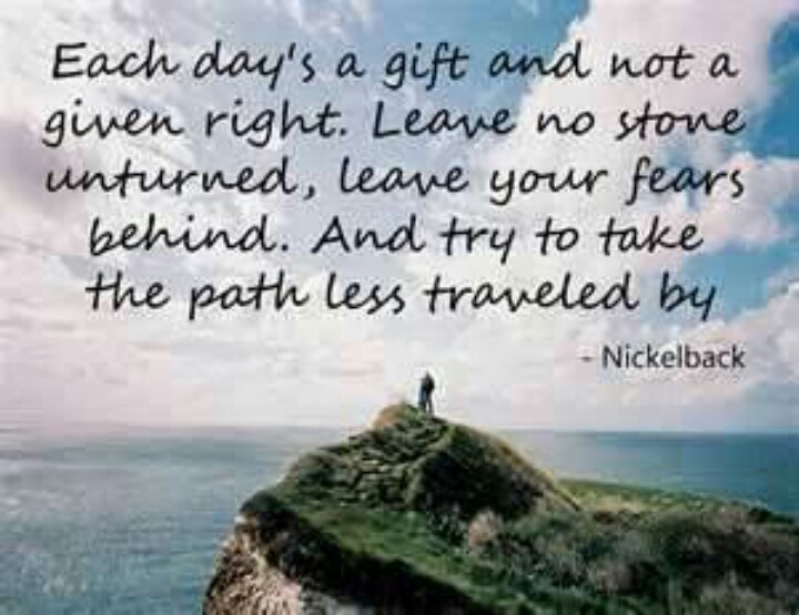 Nickelback If Today Was Your Last Day Quotes And Stuff