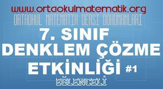 7. SINIF MATEMATİK DENKLEM ÇÖZME ETKİNLİĞİ 1