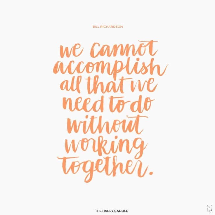 'We cannot accomplish all that we need to do without working together.' - Bill Richardson / Let's work things out. / Lettering by The Happy Candle / The Happy Candle: