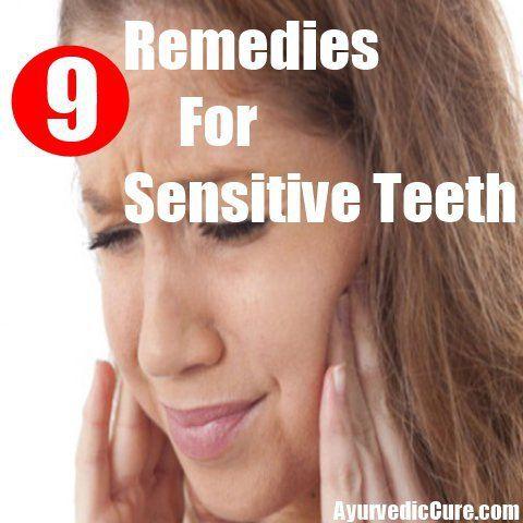 9 Remedies For Sensitive Teeth
