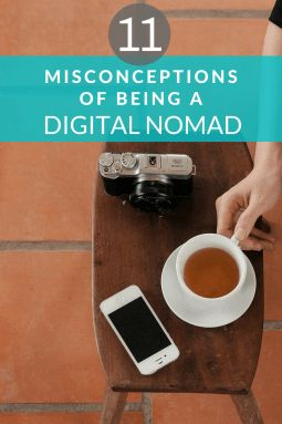 11 Misconceptions about being a Digital Nomad.  #digitalnomad #travel #remotework #remoteworking