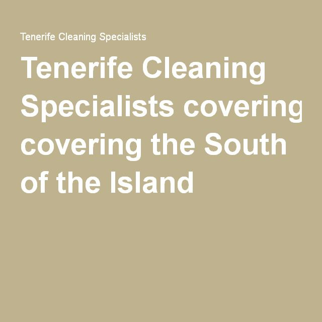 Tenerife Cleaning Specialists covering the South of the Island