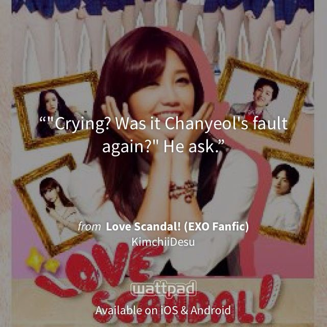 """I'm reading """"Love Scandal! (EXO Fanfic)"""" on #Wattpad. http://w.tt/1C6VmAf #fanfiction #quote"""
