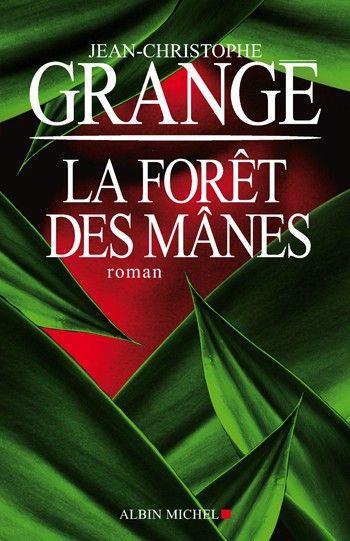 La Forêt des Mânes - Jean Christophe Grangé (2009)