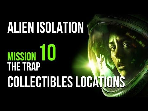 Alien Isolation Mission 10 Collectibles Locations Guide – VGFAQ