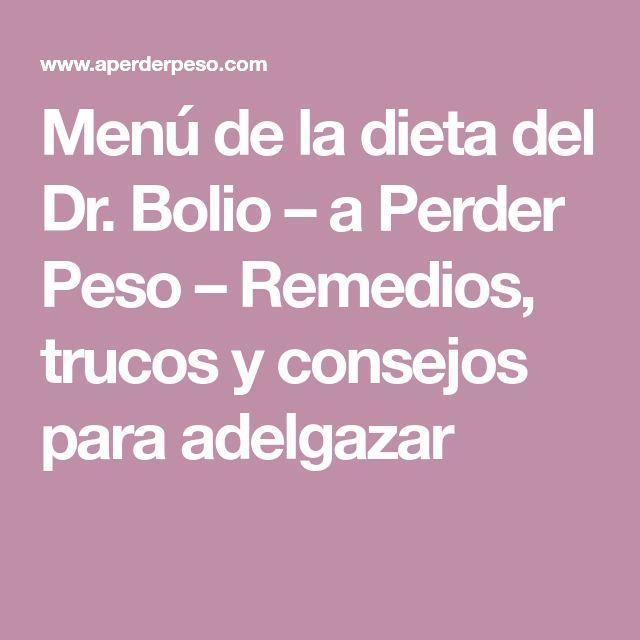 Menú de la dieta del Dr. Bolio – a Perder Peso – Remedios, trucos y consejos para adelgazar