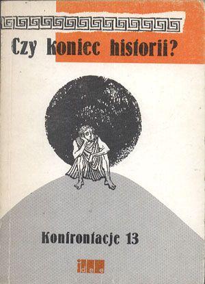 Czy koniec historii?, Irena Lasota (red.), PoMOST, 1991, http://www.antykwariat.nepo.pl/czy-koniec-historii-irena-lasota-red-p-14267.html