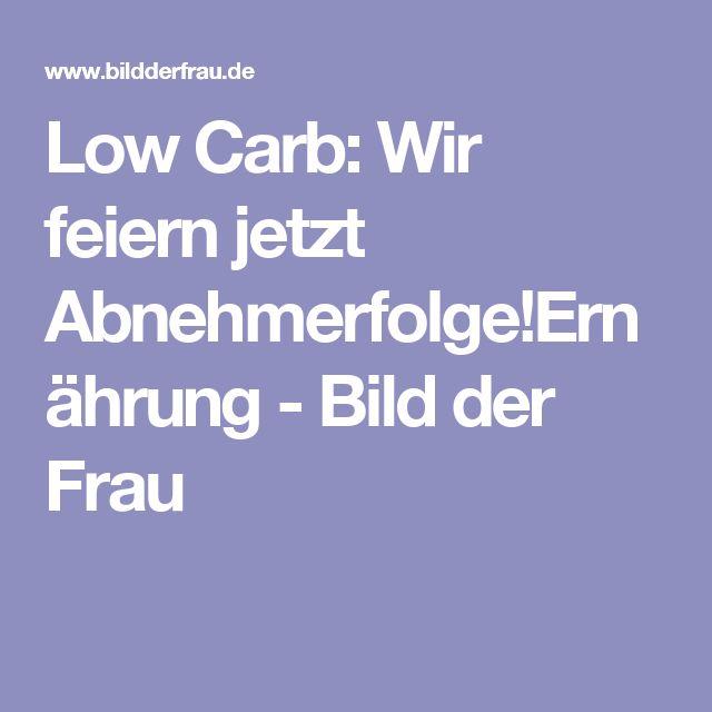 Low Carb: Wir feiern jetzt Abnehmerfolge!Ernährung - Bild der Frau