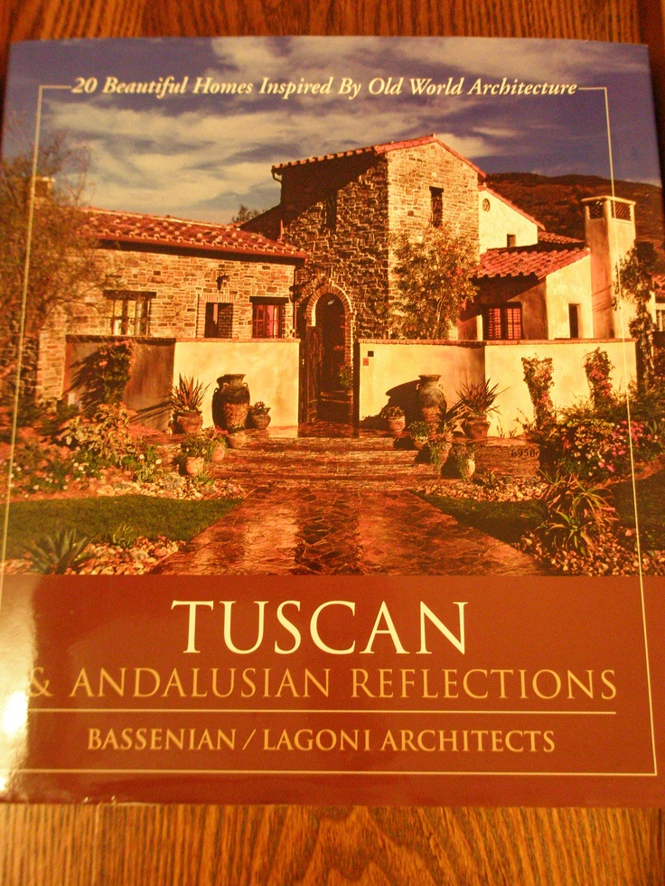 Book I highly recommend, most of these are in Sage Canyon, Orange County. Tuscan Homes: Books Worth, Tuscan Home