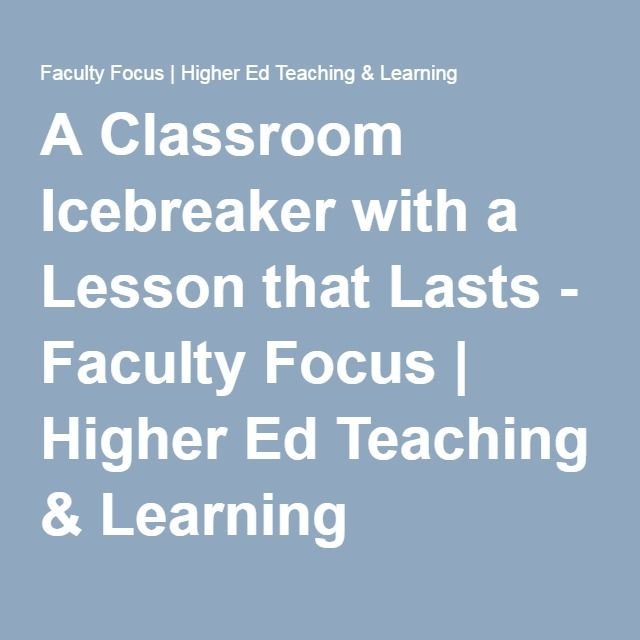 A Classroom Icebreaker with a Lesson that Lasts - Faculty Focus | Higher Ed Teaching & Learning
