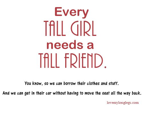 Quotes For Tall And Short Friends : Every tall girl needs a best friend ecards other