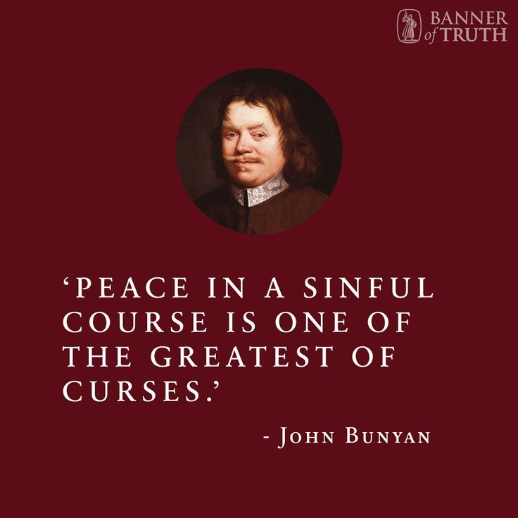 Peace in a sinful course...http://banneroftruth.org/us/about/banner-authors/john-bunyan/