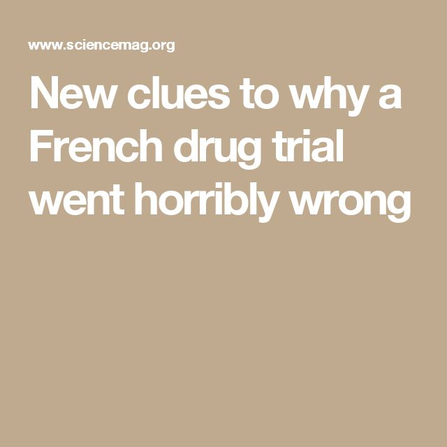 New clues to why a French drug trial went horribly wrong