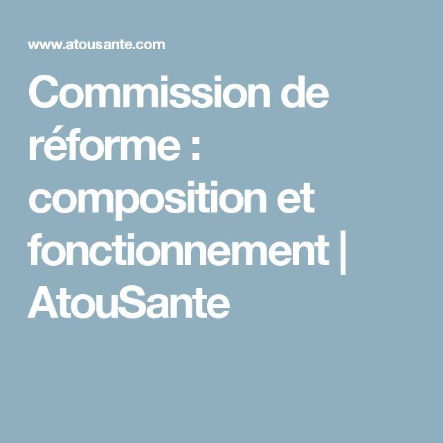 Commission de réforme : composition et fonctionnement   AtouSante