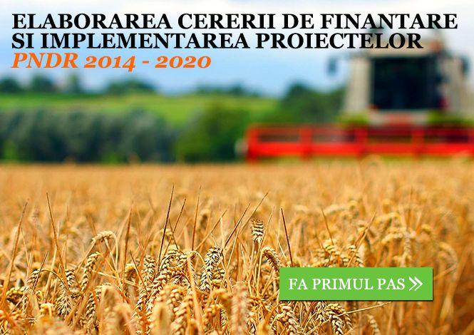 Curs - Elaborarea Cererii de Finantare si Implemenatarea Proiectelor PNDR 2014 -2020