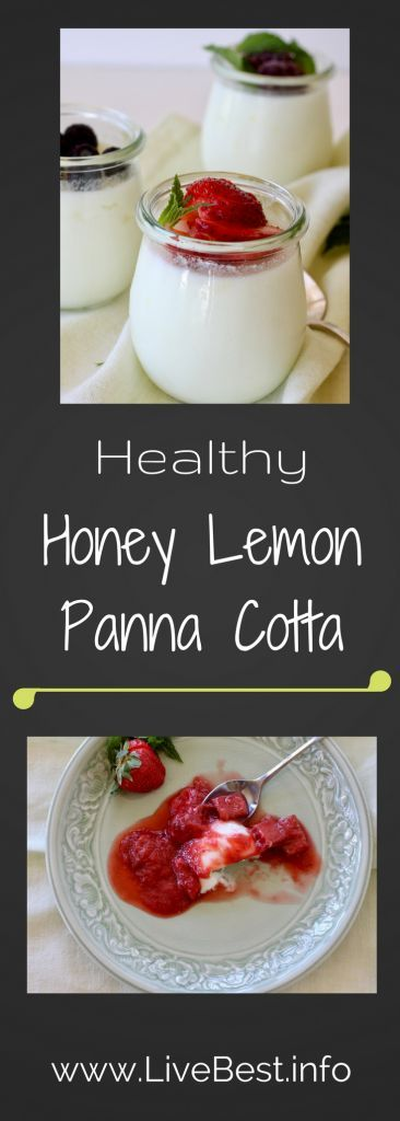 Honey Lemon Panna Cotta | An entertainer's dream dessert. Easy to find ingredients, can be made ahead, adapts to personal preferences and I've never seen anyone not like it. Ever. This is my healthified recipe with yogurt instead of cream. www.LiveBest.info