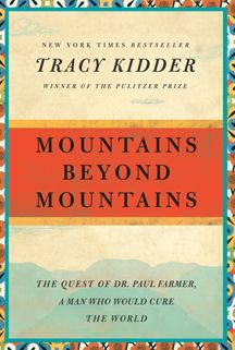 Great book about Paul Farmer's work in HaitiWorth Reading, Paul Farmers, Mountain, Book Worth, Tracy Kidder, Random House, Dr. Who, True Stories, Public Health