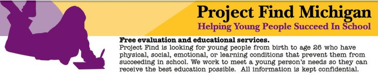Project Find Michigan -- Helping Young People Succeed in School.
