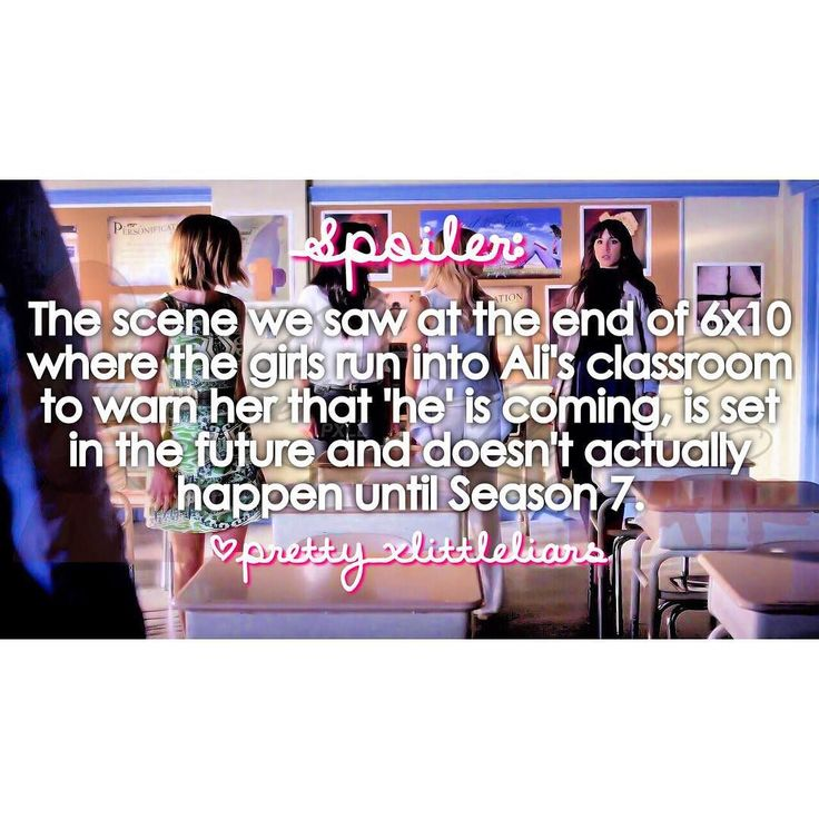 """At the end of the PLL 6x10: """"Game Over Charles"""" summer finale we were shown a scene from the time jump where Alison is in her classroom and the girls run in to warn her that 'he' is coming for her. It's been confirmed that we won't even see this scene in 6b. This scene is actually a sneak peek into the future and will not happen or be shown to us until Season 7. It's also been said that though we won't see/hear the new big bad's story we'll know who he is by the end of 6b. (But this is…"""