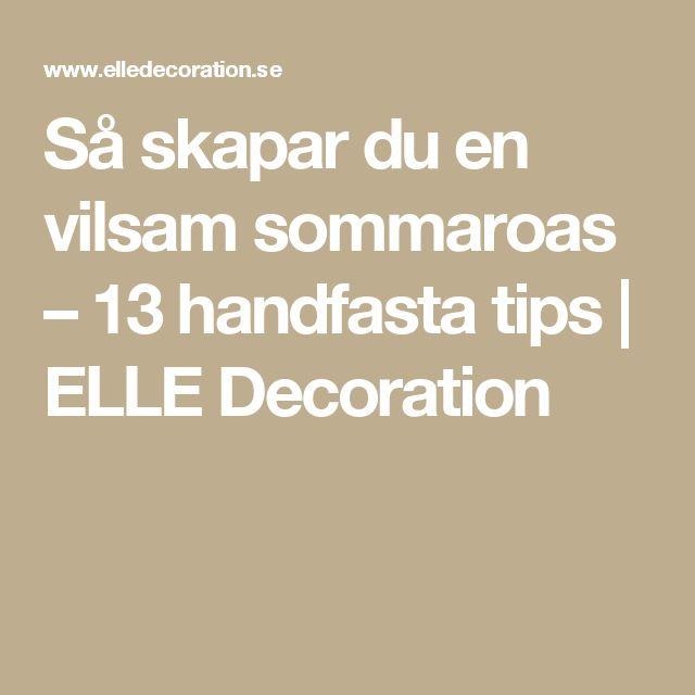 Så skapar du en vilsam sommaroas – 13 handfasta tips   ELLE Decoration