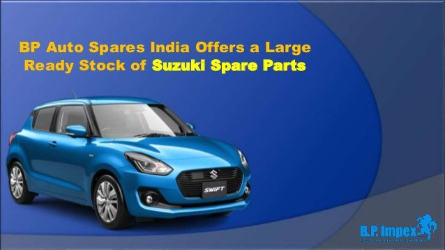 Looking for quality and high-grade Suzuki Spare Parts? We know where you can have your wish fulfilled. Among many other leading car companies, BP Auto Spares India is fully equipped to supply genuine spare parts for Suzuki models.