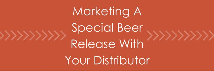 Marketing a craft beer release should benefit both the brewery and the beer distributor!