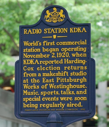 Radio Station KDKA. World's first commercial radio station happened in Pittsburgh.
