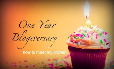 How To Meet My Kitchen: 1st anniversary of my blog! Happy birthday!!!
