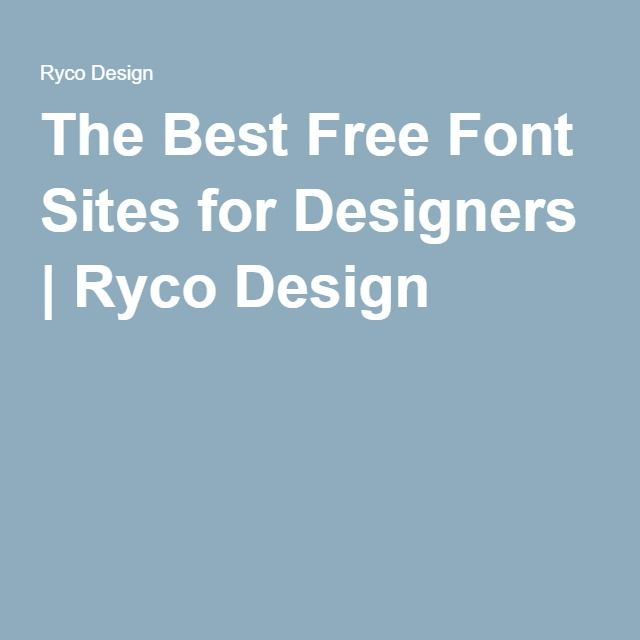 The Best Free Font Sites for Designers | Ryco Design