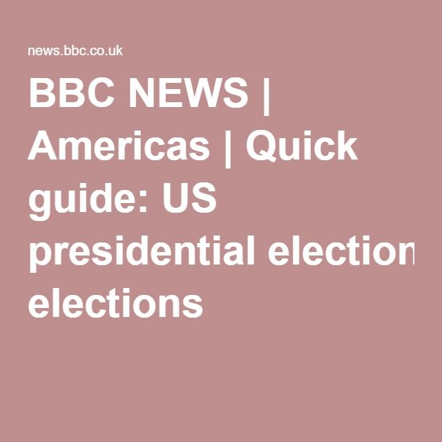 BBC NEWS   Americas   Quick guide: US presidential elections